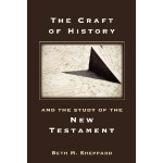 The Craft of History and the Study of the NT– Part One