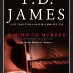 A  Mind to Murder– P.D. James