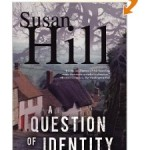 A Question of Identity– Susan Hill Strikes AGAIN
