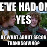 Second Thanksgiving???