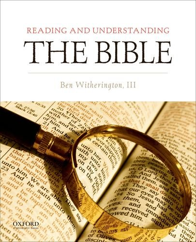 Ben Witherington III - Reading and Understanding the Bible