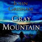 John Grisham's 'Gray Mountain'– Taking on Big Coal