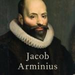Jacob Arminius. Theologian of Grace– Part One
