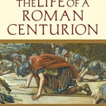A Week in the Life of a  Roman Centurion– a Review