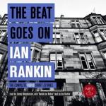 Ian Rankin's  'The Beat Goes On'