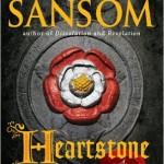 Heartstone–Another C.J. Sansom Novel