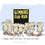 New Year's Resolution— Do not Follow the Lemmings!