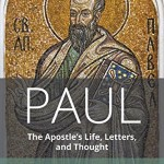 Paul, The Apostle's Life, Letters and Thought Part One