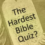 The Hardest Bible Quiz You'll Ever Take (?)