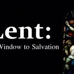 Lent: A Window to Salvation