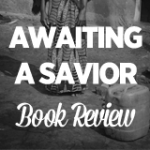 Awaiting A Savior Book Review