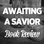 Awaiting A Savior Book Review