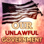 ourunlawfulgovernment