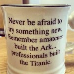 Evening Laugh – Noah's Ark, the Titanic, and Coffee Mugs
