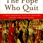 Have You Heard the One about the Pope Who Quit? (Seriously!)