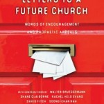 Letters to a Future Church: Take Risks, Be Honest, Stop Equivocating