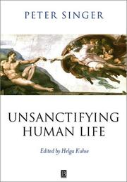 unsanctifying human life essays on ethics peter singer Unsanctifying human life offers a collection of singer's best and the practical ethics of peter singer: unsanctifying human life: essays on ethics by helga.