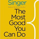 "Why Peter Singer Hates on Guide Dogs & the ""Make-a-Wish"" Foundation: Reflections on ""The Most Good You Can Do"""