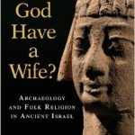 """Did God Have a Wife?"":  Asherah, Heavenly Mother, & Mother Earth"