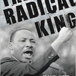 The Radical Martin Luther King, Jr.: Why We Need a Third Reconstruction in America