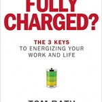 "How to Make & Keep Your New Year's Resolutions: Tom Rath's ""Are You Fully Charged?"""