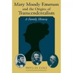 "Mary Moody Emerson: Ralph Waldo's ""First & Best Teacher"""