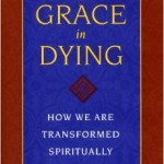 """The Grace in Dying"" — a book which explores the contemplative dimension of death and dying"