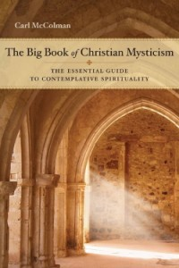 """To learn more about Christian mysticism, read a href=""""http://www.tinyurl.com/BBOCM-CM"""">The Big Book of Christian Mysticism: The Essential Guide to Contemplative Spirituality."""