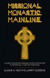 Missional. Monastic. Mainline.