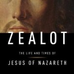 Reza Aslan Is Not A Zealot, Jesus Was