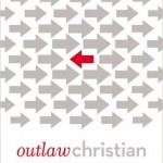 Finding Common Humanity with an Outlaw Christian