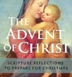 The Advent of Christ : Scripture Reflections to Prepare for Christmas
