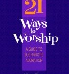 CBB Review – 21 Ways to Worship: A Guide to Eucharistic Adoration