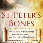 CBB Review – St. Peter's Bones : How the Relics of the First Pope were Lost and Found… and then Lost and Found Again