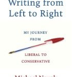 Writing from Left to Right : My Journey from Liberal to Conservative