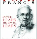 CBB Review – Pope Francis: Why He Leads the Way He Leads, Lessons from the First Jesuit Pope