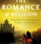 CBB Review – The Romance of Religion: Fighting for Goodness, Truth, and Beauty
