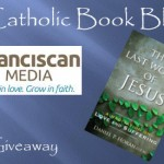 Weekly Giveaway – The Last Words of Jesus: A Meditation on Love and Suffering