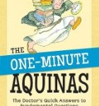 CBB Review – The One-Minute Aquinas: The Doctor's Quick Answers to Fundamental Questions