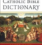 CBB Review – The Catholic Bible Dictionary