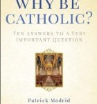 CBB Review – Why Be Catholic?