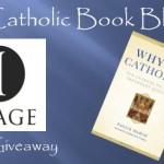 Weekly Giveaway – Why Be Catholic?
