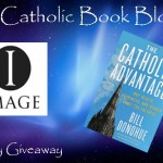 Weekly Giveaway – The Catholic Advantage by Bill Donohue
