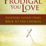 CBB Review: The Prodigal You Love: Inviting Loved Ones Back to the Church