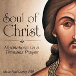 CBB Review – Soul of Christ: Meditations on a Timeless Prayer