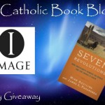Weekly Giveaway – Seven Revolutions by Mike Aquilina and James Papandrea