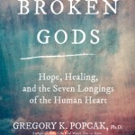 CBB Review – Broken Gods: Hope, Healing, and the Seven Longings of the Human Heart