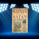CBB Review: Saints Who Battled Satan