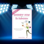 CBB Review: Marry Him and Be Submissive