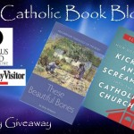 CBB Giveaway: These Beautiful Bones AND How God Hauled Me Kicking and Screaming Into the Catholic Church